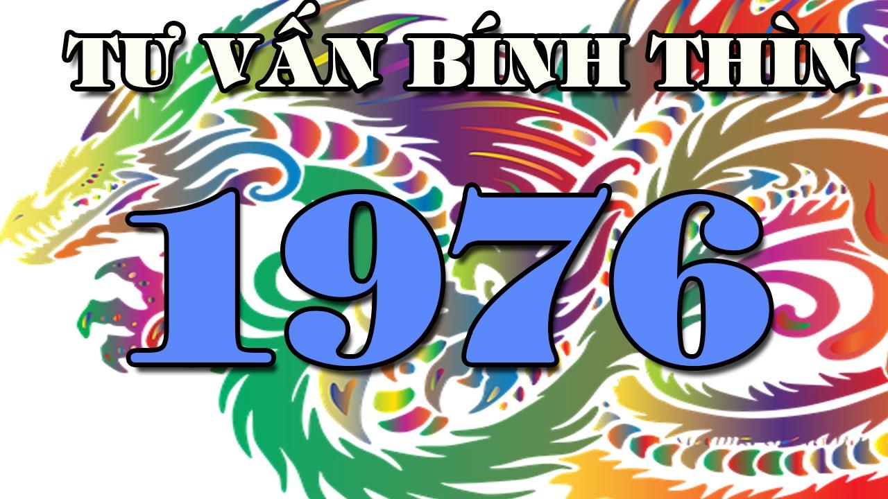 Tử vi tuổi Bính Thìn sinh năm 1976 trong năm 2020